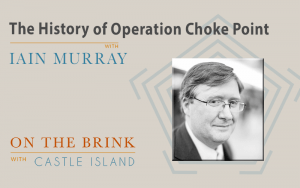 Iain Murray (Competitive Enterprise Institute) on the history of Operation Choke Point