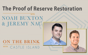 Noah Buxton and Jeremy Nau (Armanino) on the Proof of Reserve Restoration (EP.212)