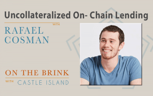 Rafael Cosman (TrustToken) on Uncollateralized On-Chain Lending
