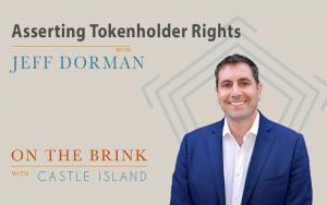 Jeff Dorman (Arca) on Asserting Tokenholder Rights