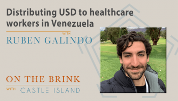 Ruben Galindo (Airtm) on distributing USD to Venezuelan healthcare workers