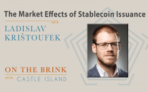 Prof. Ladislav Krištoufek (Charles University) on the market effects of stablecoin issuance