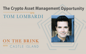 Tom Lombardi (3iQ) on the Crypto-Asset-Management Opportunity