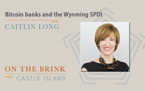 Caitlin Long (Avanti Financial Group) on Bitcoin banks and the Wyoming SPDI