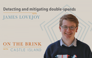 James Lovejoy on detecting and mitigating double-spends