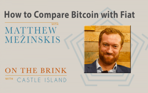 Matthew Mežinskis (Crypto Voices) on How to Compare Bitcoin with Fiat