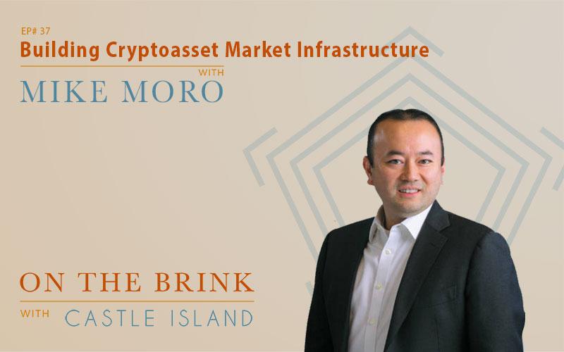 Mike Moro (Genesis Capital) - Building Cryptoasset Market Infrastructure