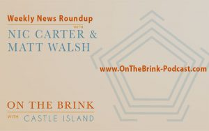 On the Brink Podcast - Weekly News Roundup
