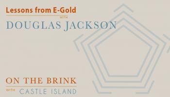 Douglas Jackson – Lessons from E-Gold