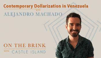 Alejandro Machado (Open Money Initiative) – Contemporary Dollarization in Venezuela