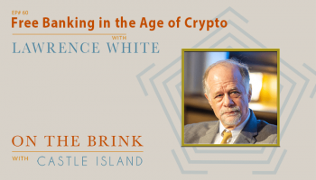 Lawrence White – Free Banking in the Age of Crypto