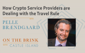 Pelle Brændgaard (Notabene) on how crypto service providers are dealing with the Travel Rule