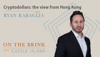 Ryan Rabaglia (OSL) – Cryptodollars: the view from Hong Kong