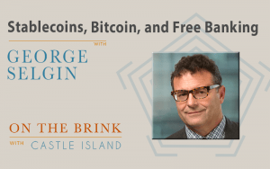 George Selgin (Cato Institute) on Stablecoins, Bitcoin, and Free Banking [TRANSCRIPT]