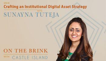 Sunayna Tuteja - Crafting an Institutional Digital Asset Strategy