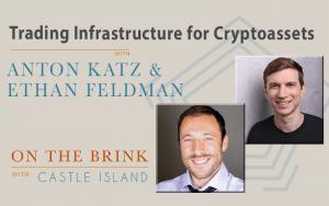 Anton Katz and Ethan Feldman on Trading Infrastructure in Cryptoassets
